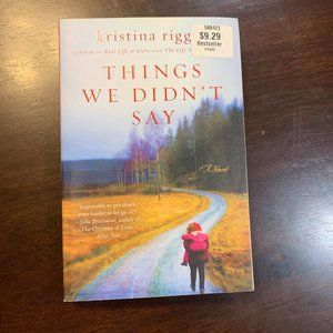 Things We Didn't Say - A Novel by Kristina Riggle